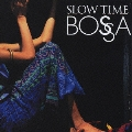 SLOW TIME BOSSA