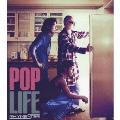 POP LIFE [CD+DVD]<初回生産限定盤>