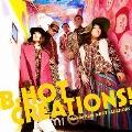 B-HOT CREATIONS!