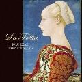 ラ・フォリア イタリアン・バロックのソナタ&協奏曲