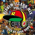 RIDDIM ISLAND MIX VOL.2 mixed by BURN DOWN
