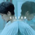 SISTER [CD+DVD]<初回限定盤>