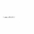 I am a HERO<通常盤>