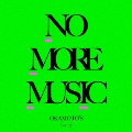 NO MORE MUSIC<通常盤>