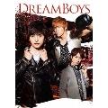 DREAM BOYS [DVD+CD]<初回生産限定盤>