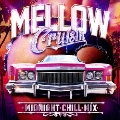 MELLOW Cruisin' ・MIDNIGHT・CHILL・MIX・