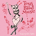 Toys Blood Music<通常盤>