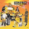Just Only One/Samurai Crew [CCCD+DVD]
