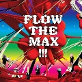 FLOW THE MAX !!!<通常盤>