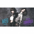 KISS OR BITE/MEG ZOMBIES+SAVE/MEG<初回限定盤>