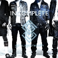 INCOMPLETE<通常盤>