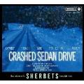 CRASHED SEDAN DRIVE [CD+DVD]<生産限定盤>