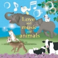 Love and music and animals