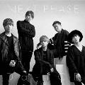 NEXT PHASE [CD+DVD]<初回盤C>