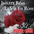 INNATE ROSE/LA VIE EN ROSE