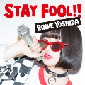 STAY FOOL!! [CD+DVD]<初回限定盤>