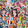 Egoistic Eat Issues<通常盤>