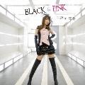 BLACK&PINK<生産限定盤>