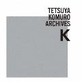 【ワケあり特価】TETSUYA KOMURO ARCHIVES K