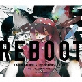 REBOOT [CD+Blu-ray Disc]<アーティスト盤>