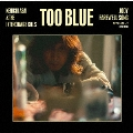 TOO BLUE [CD+DVD]<初回生産限定盤>