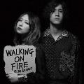 Walking On Fire<通常盤>