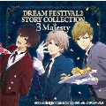 DREAM FESTIVAL2 STORY COLLECTION ~3 Majesty~
