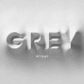 Grey [CD+ロングTシャツ(XLサイズ)]<完全生産限定盤>
