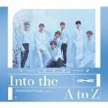 Into the A to Z [CD+DVD]<初回限定盤/初回限定仕様>