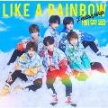 LIKE A RAINBOW [CD+DVD]<初回限定盤A>