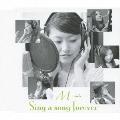 Sing a song forever 渡瀬恵美子 Ver.