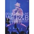 DOUBLE BEST LIVE We R & B STANDARD盤