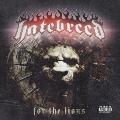 Hatebreed/フォー・ザ・ライオンズ [VICP-64704]