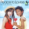 Peace to Lovers & Out Works<通常盤>