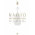 NAOTO 5th Anniversary Live in JCB Hall<完全生産限定盤>
