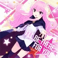 I'LL BE THERE FOR YOU [CD+DVD]<限定盤>