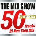 "THE MIX SHOW 50 Tracks DJ Non-Stop Mix ""J""HIPHOP-R&B"