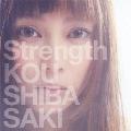 Strength [CD+DVD]<初回限定盤>