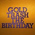 GOLD TRASH [2CD+DVD]<初回限定盤>