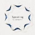 Speaking [CD+DVD]<初回限定盤>