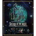 LIVE MOVIE Strings of the night