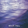 With You [CD+DVD]<初回限定生産盤>