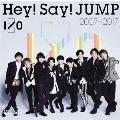 Hey! Say! JUMP 2007-2017 I/O<通常盤/初回限定仕様>