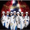 FANTASIC SHOW [CD+DVD]<初回限定LIVE盤>