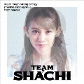 TEAM SHACHI [CD+Blu-ray Disc]<super tough盤(初回限定盤)>