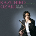 You are too beautiful feat.Mitsuhiro Itagaki