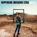 NIPPONNO ONNAWO UTAU BEST2<通常盤>