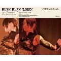 HUSH HUSH LOUD [Blu-ray Disc+CD+Photobook ]<完全生産限定版>