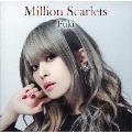 Million Scarlets [CD+DVD]<豪華盤>