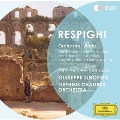 Respighi: Fountains of Rome, Pines of Rome, Roman Festivals, The Birds, etc